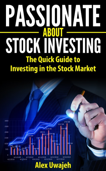passionate about stock investing the quick guide to investing in rh kobo com