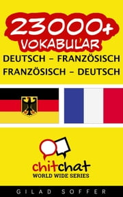 23000+ Vokabular Deutsch - Französisch ebook by Gilad Soffer