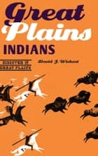 Great Plains Indians ebook by David J. Wishart