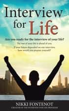 Interview For Life Encourage, Motivate, Challenge ebook by NIKKI FONTENOT