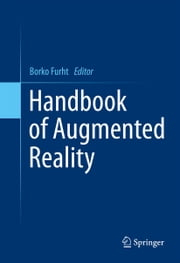 Handbook of Augmented Reality ebook by Borko Furht