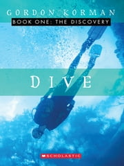 Dive #1: The Discovery - The Discovery ebook by Gordon Korman