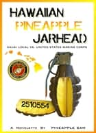 Hawaiian Pineapple Jarhead ebook by Sam Tabalno