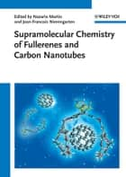 Supramolecular Chemistry of Fullerenes and Carbon Nanotubes ebook by Nazario Martin, Jean-Francois Nierengarten