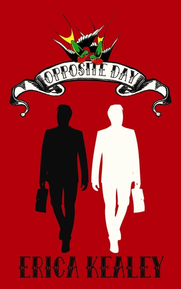 Opposite Day ebook by Erica Kealey