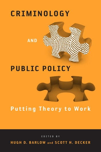 Criminology and public policy ebook by 9781439900086 rakuten kobo criminology and public policy putting theory to work ebook by fandeluxe Image collections