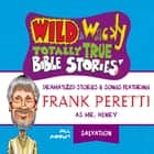 Wild and Wacky Totally True Bible Stories - All About Salvation audiobook by
