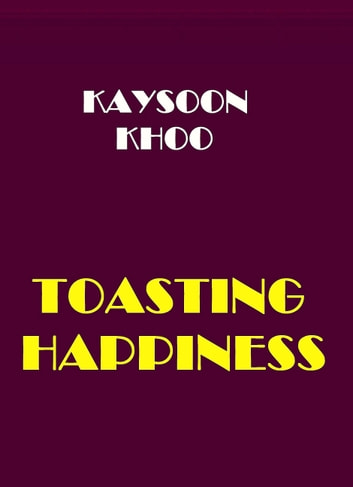 Toasting Happiness ebook by Kaysoon Khoo