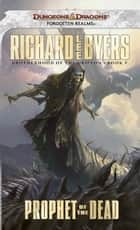 Prophet of the Dead ebook by Richard Lee Byers