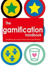 The gamification Handbook - Everything you need to know about gamification ebook by Hunter, Robert