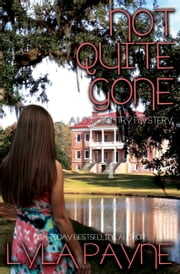 Not Quite Gone (A Lowcountry Mystery) ebook by Lyla Payne