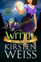 Witch - A Doyle Witch Cozy Mystery ebook by Kirsten Weiss