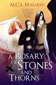 A Rosary of Stones and Thorns ebook by M.C.A. Hogarth