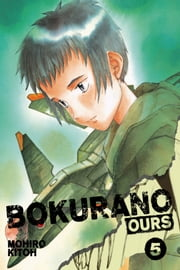 Bokurano: Ours, Vol. 5 ebook by Mohiro Kitoh