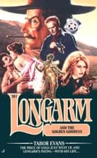 Longarm 261: Longarm and the Golden Goddess ebook by Tabor Evans