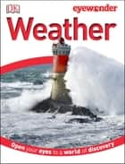 Eye Wonder: Weather ebook by DK