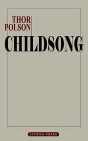 Childsong ebook by Thor Polson