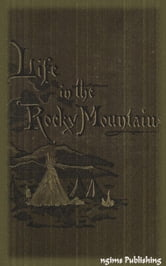A Lady's Life in the Rocky Mountains (Illustrated + Audiobook Download Link + Active TOC) ebook by Isabella Bird