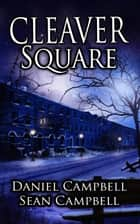 Cleaver Square - DCI Morton, #2 電子書 by Sean Campbell, Daniel Campbell