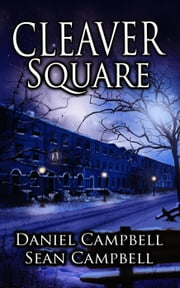 Cleaver Square - DCI Morton, #2 eBook by Sean Campbell, Daniel Campbell