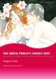 THE GREEK PRINCE'S CHOSEN WIFE (Mills & Boon Comics) - Mills & Boon Comics ebook by Sandra Marton,Megumi Toda