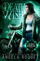 Death Wish - Lana Harvey, Reapers Inc., #5 ebook by Angela Roquet