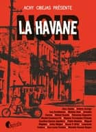 La Havane Noir eBook by Collectif
