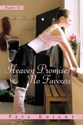 Heaven Promises No Favours - Part II ebook by Peta Knight