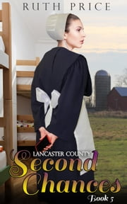 Lancaster County Second Chances 5 - Lancaster County Second Chances (An Amish Of Lancaster County Saga), #5 ebook by Kobo.Web.Store.Products.Fields.ContributorFieldViewModel
