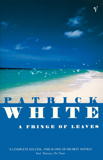 A Fringe Of Leaves ebook by Patrick White