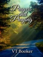 Prayers and Praying ebook by VT Booker