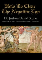 How To Clear The Negative Ego ebook by Joshua Stone