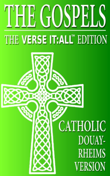 The Catholic Gospels, Douay Rheims Version, Verse It:All Edition ebook by Various