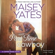 Part Time Cowboy audiobook by Maisey Yates