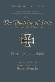 The doctrine of state and the principles of state law ebook by Stahl, Friedrich Julius