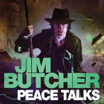 Peace Talks - The Dresden Files, Book Sixteen sesli kitap by Jim Butcher, James Marsters