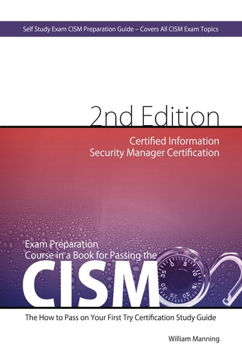 cism certified information security manager certification exam rh kobo com the cism prep guide mastering the five domains of information security management cism prep guide pdf