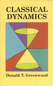 Classical Dynamics ebook by Donald T. Greenwood