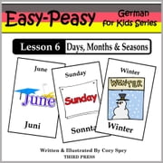 German Lesson 6: Months, Days & Seasons ebook by Cory Spry