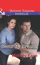 Security Breach (Mills & Boon Intrigue) (Bayou Bonne Chance, Book 2) ebook by Mallory Kane