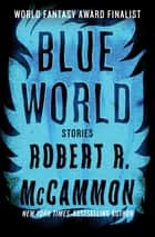 Blue World ebook by Robert R. McCammon