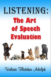 Listening: the Art of Speech Evaluation ebook by Val Adolph
