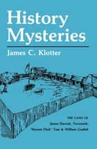 History Mysteries ebook by James C. Klotter