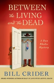 Between the Living and the Dead - A Dan Rhodes Mystery ebook by Bill Crider