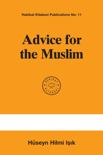 Advice for the Muslim ebook by Hüseyn Hilmi Işık