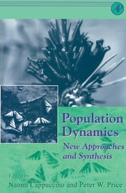 Population Dynamics - New Approaches and Synthesis ebook by Naomi Cappuccino,Peter W. Price