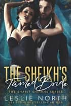 The Sheikh's Tamed Bride - The Sharif Sheikhs Series, #2 ebook by Leslie North