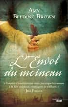 L'Envol du moineau ebook by Amy BELDING BROWN, Cindy COLIN KAPEN