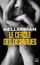 Le Cercle des disparues ebook by Faye Kellerman