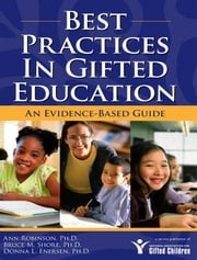 Best Practices In Gifted Education: An Evidence-Based Guide ebook by Anne Robinson Bruce M Shore Donna L Enersen
